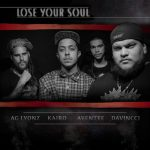 DaVincci ft. Kairo, Ayentee and AG Lyonz – Lose Your Soul