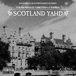 Scotland Yahd EP – Charmingly Ghetto
