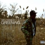 Sir Locksley – Greening [Album]