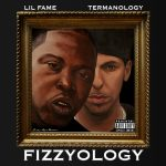 Lil Fame & Termanology – Fizzyology [Album]