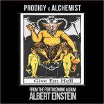 Prodigy – Give 'Em Hell (prod. The Alchemist)