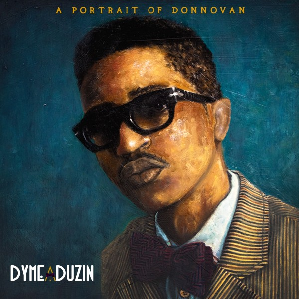 DyMe-A-DuZiN – A Portrait Of Donnovan [Mixtape]
