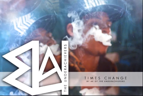 AK - Times Change ( The Underachievers )