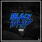 Gold Link James – Blackwhip prod. Jaypreme