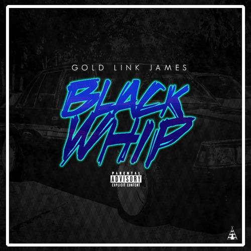 Gold Link James - Blackwhip prod. Jaypreme