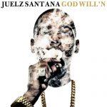 Juelz Santana – God Will'n (Mixtape)