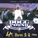 Tha Dogg Pound & Snoop Dogg – L.A. Here's 2 U (Prod. by Charlie Red)