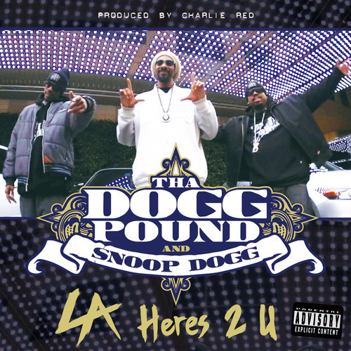 Tha Dogg Pound & Snoop Dogg - L.A. Here's 2 U (Prod. by Charlie Red)