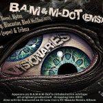 B.A.M & M-Dot w: Jaysaun, Nutso, Block McCloud, Blacastan, Chaundon, Tribeca & Shabaam Sahdeeq – Visionaries (Produced By DJ Low Cut)