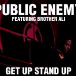 Public Enemy – Get Up Stand Up Featuring Brother Ali
