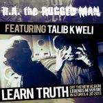 R.A. The Rugged Man (ft. Talib Kweli) – Learn Truth