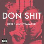 """Smith x Maffew Ragazino """"Don Shit"""""""