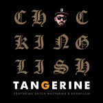 Chuck Inglish ft. Aston Matthews $ Kashflow - Tangerine