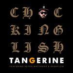 "Chuck Inglish ft. Aston Matthews & Kashflow – ""Tangerine"""