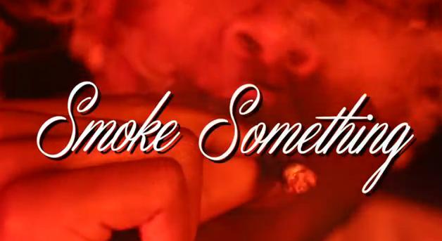 Smoke Something