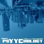 Teekay (of Dragon Fli Empire) ft. A.Y.E. – Psyychology