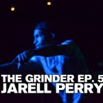 The Grinder – Episode 5: Jarell Perry