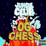 OG CHESS – JUNGLE CLUB EP