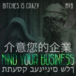 B.I.C. (Bitches Is Crazy) – MYB (Mind Your Business) (Produced by Shaun G)