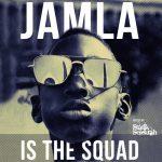 Jamla Records – Jamla is the Squad