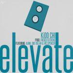 "KiDD Chi – ""Elevate"" ft. Alma, Que Billah & Vic Spencer"