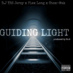 DJ YRS Jerzy Ft. Plex Long & Chox-Mak – Guiding Light (Prod. By Dr. G)