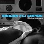 Dragon Fli Empire: Mission Statement (Deluxe Edition) Featuring Sadat X, Qwazaar, Ghettosocks… and 5 new remixes!
