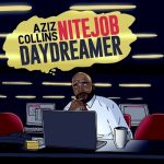 Aziz Collins – NiteJob|DayDreamer