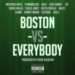 Statik Selektah, Termanology, Reks, Ea$y Money, JFK, Smoke Bulga, Chilla Jones, Dutch Rebelle, Millyz, Slaine, Sammy Adams, Esoteric, and Edo G – Boston Vs. Everybody f. Various Artists
