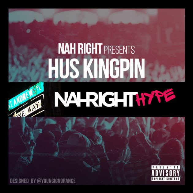 hus kingpin nah right
