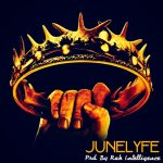 JuneLyfe – Crowns (Produced by Rah Intelligence)