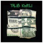 Talib Kweli – Fuck The Money [Free Album Download / Stream]