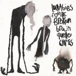 Lullabies for the Broken Brain by Quelle Chris