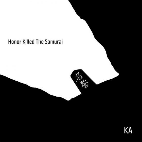 ka-honor-killed-the-samurai-album