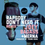 "Rapsody – ""Don't Need It Remix"" Ft. Joey Bada$$ & Merna – Produced By Young Guru"