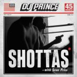"DJ Prince ft. Sean Price – ""SHOTTAS"""