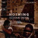 NOTHING IS SOMETHING – TREE x Vic Spencer