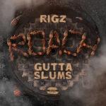 Rigz – Roach Gutta Slums