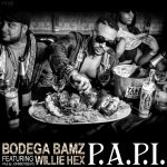 Bodega BAMZ – P.A.P.I (feat. Willie HEX)