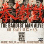 RZA & Black Keys – The Baddest Man Alive