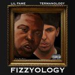 Lil Fame & Termanology – Fizzyology [Album]