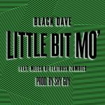"Black Dave f/ Meech of Flatbush Zombies – ""Little Bit Mo"" (Produced by Shy Beats) [Audio]"