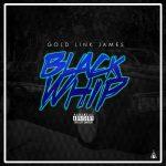 Gold Link James – Blackwhip prod. Jaypreme
