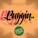 Nametag – Buggin (prod by Nameless)