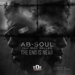 """Ab-Soul feat. Mac Miller """"The End is Near"""" Prod. by Larry Fisherman"""
