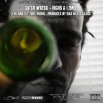Catch Wreck – Highs & Lows (The Ride ft. Bill Hicks)