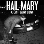 K.Flay – Hail Mary (ft. Danny Brown)