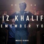 Wiz Khalifa – Remember You ft. The Weeknd