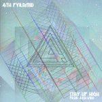 4th Pyramid – Stay Up High (Prod. by Rich Kidd)