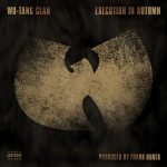 Wu-Tang Clan – Execution in Autumn